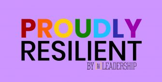 Introducing Proudly Resilient, A Global Celebration of the Resilience, Determination & Leadership of the LGBT+ Community
