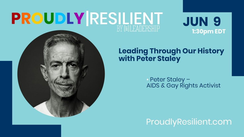 Leading Through Our History - Ep. 2: Peter Staley 2