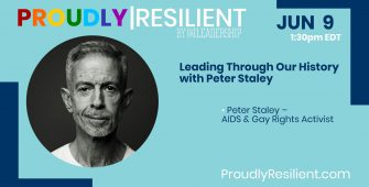 Leading Through Our History with Peter Staley